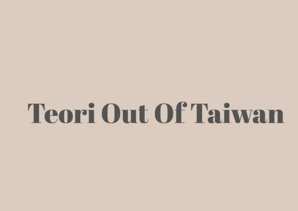 Teori out of taiwan