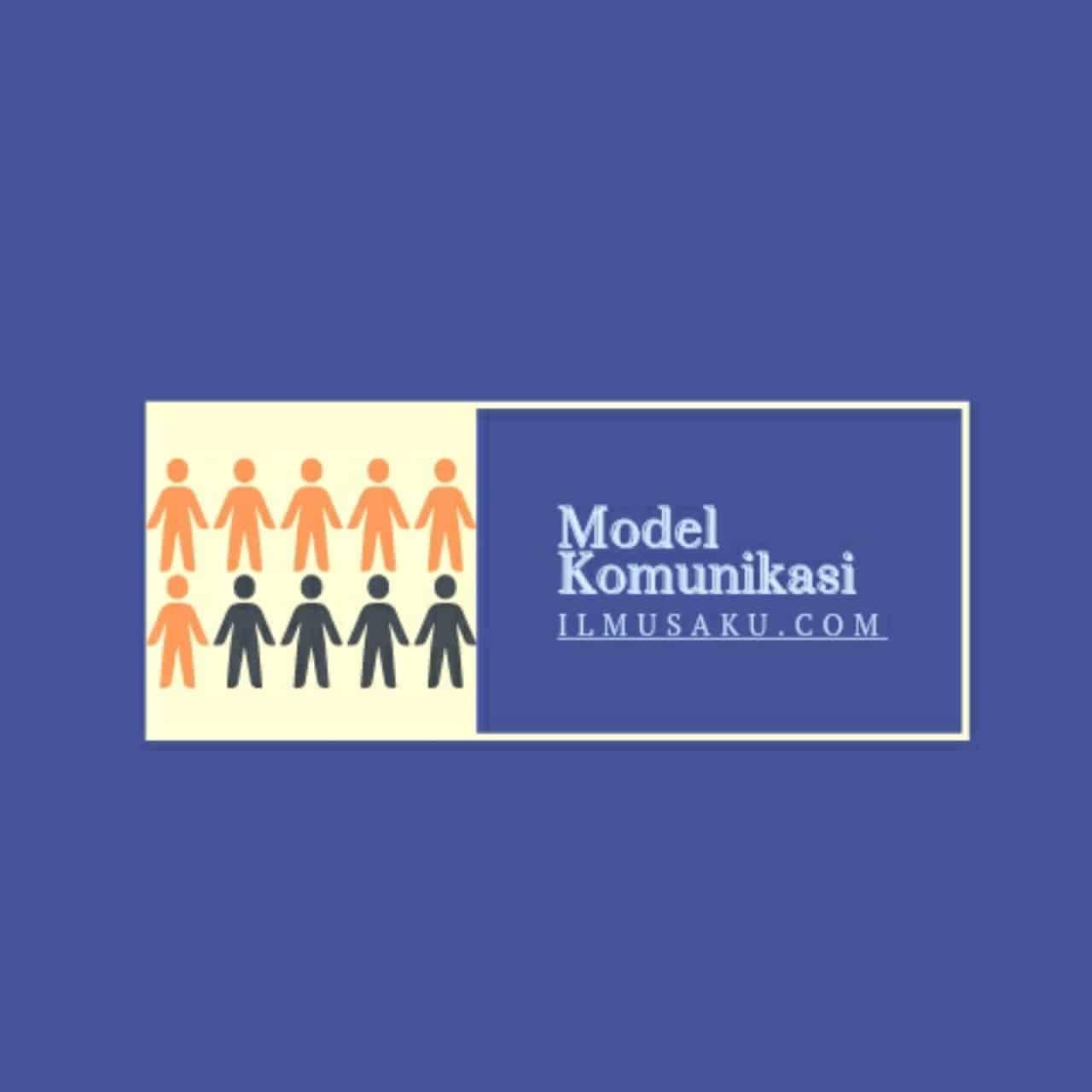 Pengertian model komunikasi