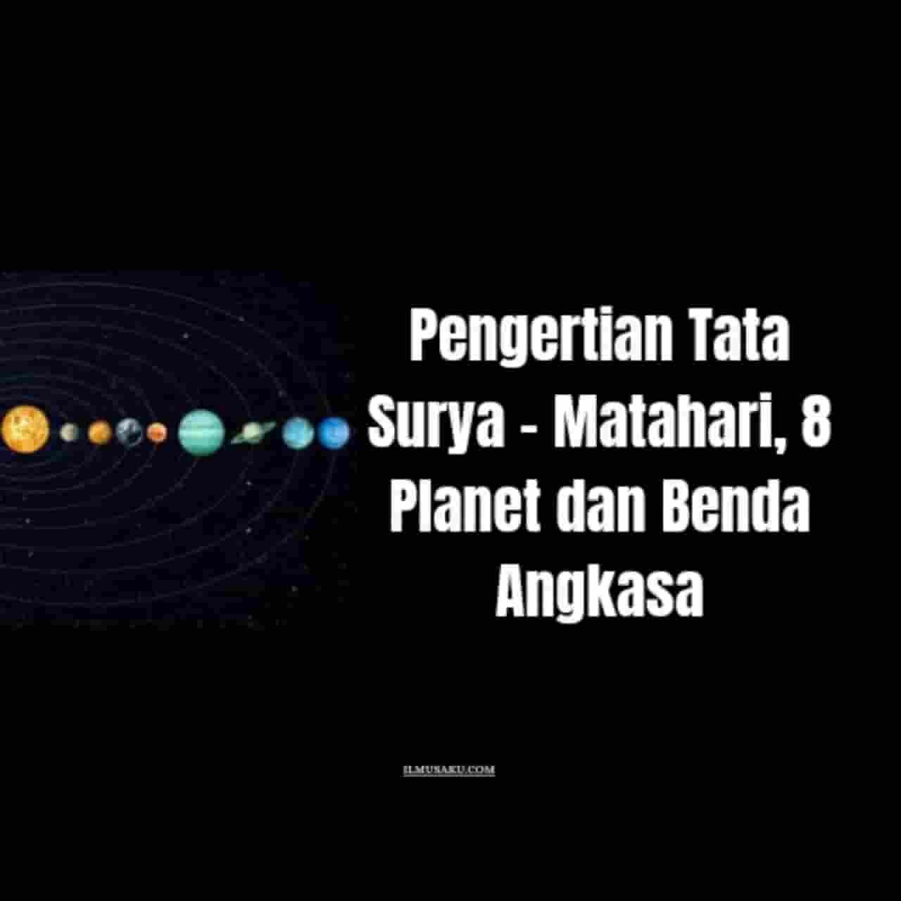 Pengertian Tata Surya adalah