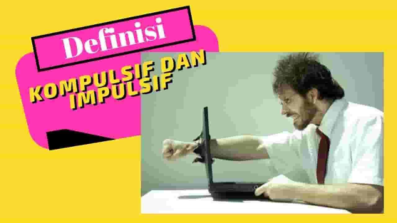 Kompulsif dan Impulsif 1